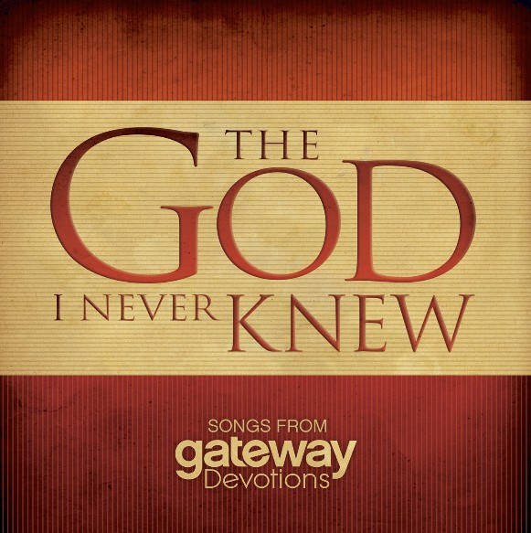 GATEWAY PUBLISHING The God I Never Knew 2016 Devo Music CD