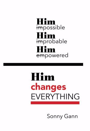 SPECIAL ORDER ONLY Him Changes Everything Paperback