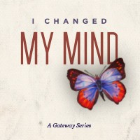 GATEWAY CHURCH I Changed My Mind DVDS