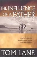 GATEWAY PUBLISHING Influence of a Father PB