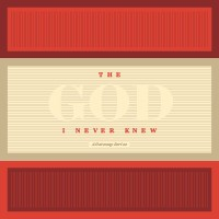 GATEWAY CHURCH The God I Never Knew 2016 CDS