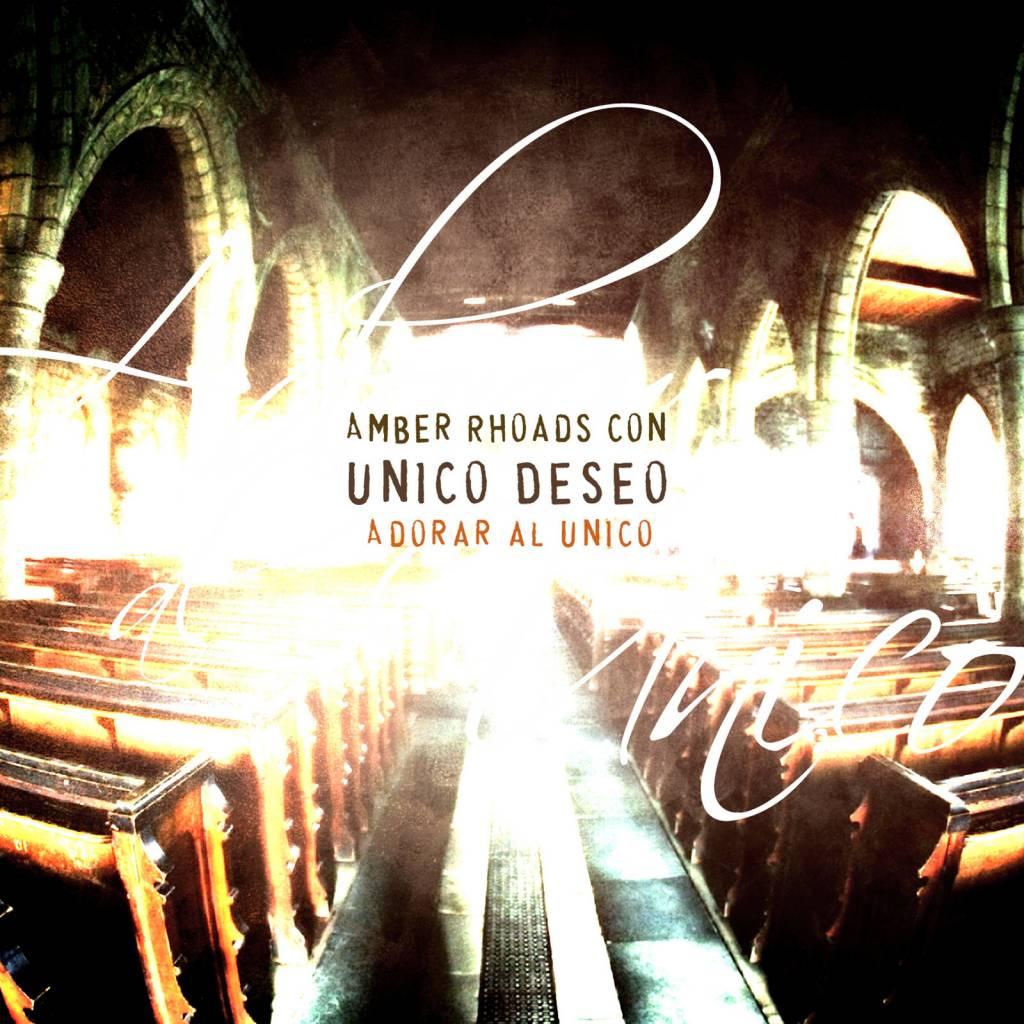 Author Amber Rhoads: Worship the One Spanish CD (Adorar Al Unico)