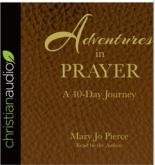 GATEWAY PUBLISHING Adventures in Prayer Audiobook