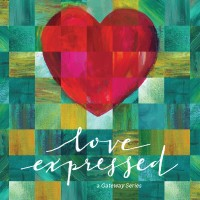GATEWAY CHURCH Love Expressed DVDS