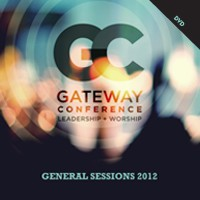 GATEWAY CHURCH Gateway Conference 2012 General Sessions DVDS