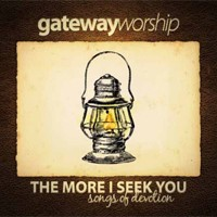 GATEWAY PUBLISHING The More I Seek You CD