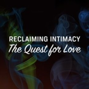 Reclaiming Intimacy: The Quest for Love CDS