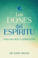 Author Gifts of the Spirit for a New Generation Spanish PB