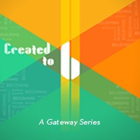 GATEWAY CHURCH Created to B DVDS
