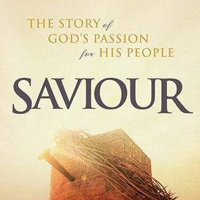 Saviour: Story of Gods Passion for His People DVD