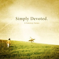GATEWAY CHURCH Simply Devoted DVDS