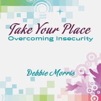 GATEWAY CHURCH Take Your Place: Overcoming Insecurity CD