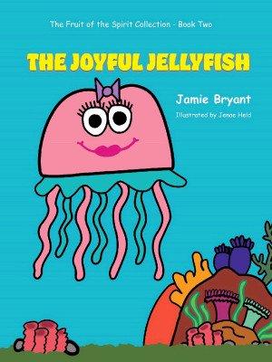 GATEWAY PUBLISHING Joyful Jellyfish HB