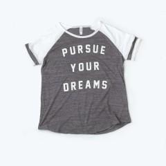 Pursue Your Dreams - Varsity Tee