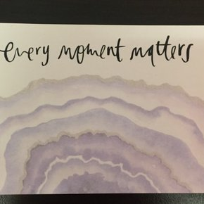 Sticky Note - Every Moment Matters**