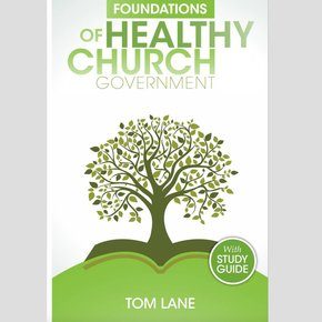 Foundations of Healthy Church Govt. PB