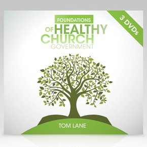 Foundations of Healthy Church Government DVD (Updated)