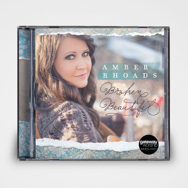GATEWAY PUBLISHING Amber Rhoads: Broken Beautiful CD
