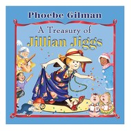 Scholastic A Treasury of Jillian Jiggs