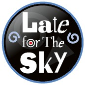 Late for the Sky