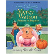 Candlewick Press Mercy Watson #4 Mercy Watson Princess in Disguise