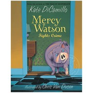 Candlewick Press Mercy Watson #3 Mercy Watson Fights Crime