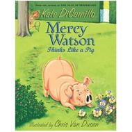 Candlewick Press Mercy Watson #5 Mercy Watson Thinks Like a Pig