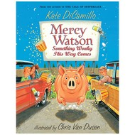 Candlewick Press Mercy Watson #6 Mercy Watson Something Wonky This Way Comes