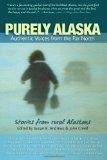 Purely Alaska: Authentic Voices from the Far North