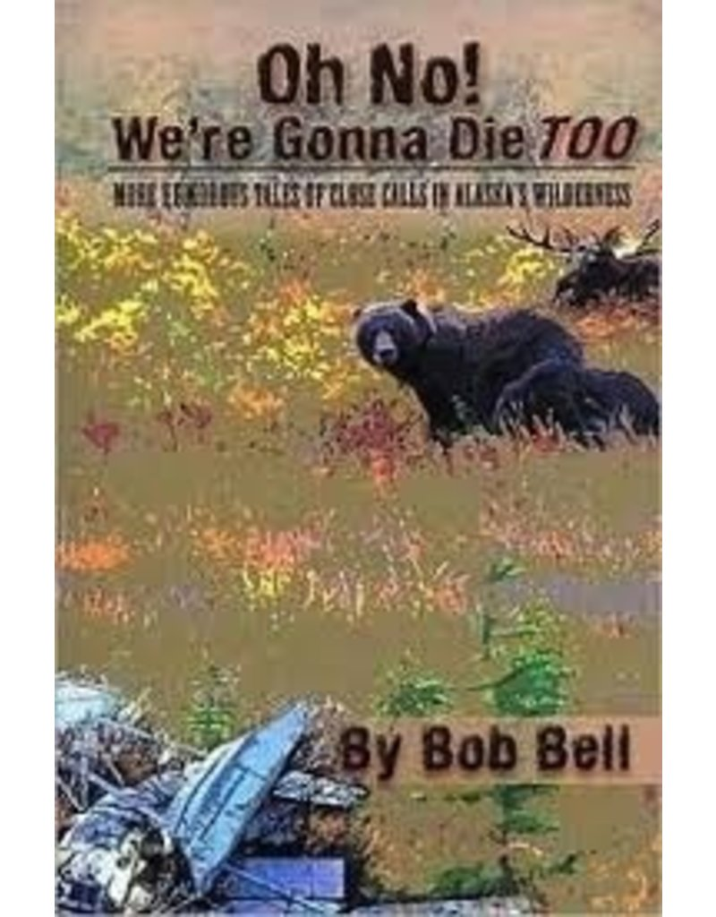Oh No! We're Gonna Die Too - Bell, Bob