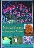 Native Plants of Southeast Alaska--2nd Edition - Hall, Judy Kathryn