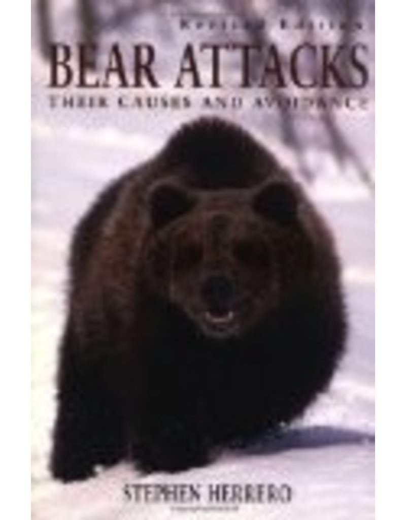 Bear Attacks: Their Causes and Avoidance (revised edition) - Stephen Herrero