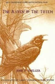 The Raven & The Totem - Smelcer, John