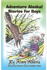 Adventure Alaska! Stories for Boys - Katy Kerris