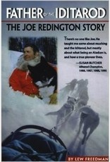 Father of the Iditarod,Joe Redington Story - Freedman, Lew