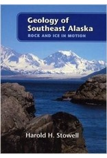 Geology of Southeast Alaska;,rock and ice in motion - Stowell, Harold