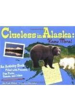 Clueless in Alaska: Know more! - Weber, Jen