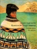 Anooshi Lingit Aani Ka,Russians in Tlingit America: the Battles of Sitka, 1802 and 1804 - Dauenhauer, Nora/Richard
