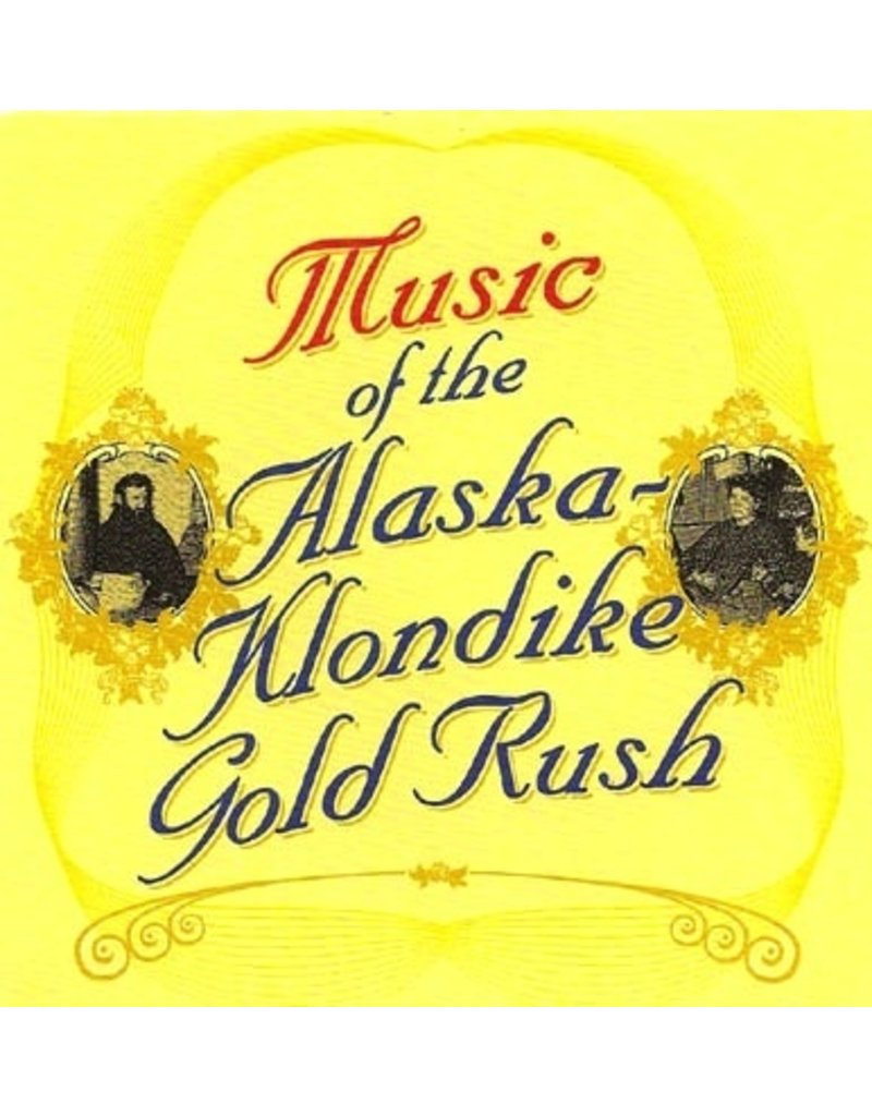 CD Music of the Alaska Klondike Gold Rush