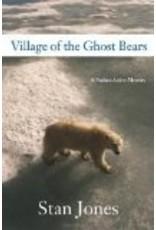 Village of the Ghost Bears - Stan Jones