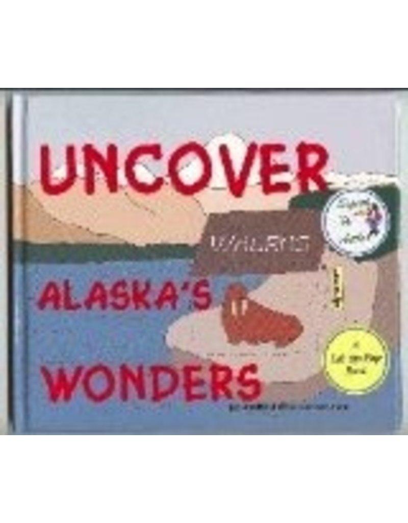 Uncover Alaska's Wonders -- Richter, Bernd&Susan