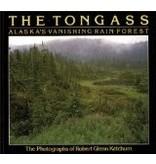 The Tongass: Alaska's Vanishing Rain Forest - Robert Ketch
