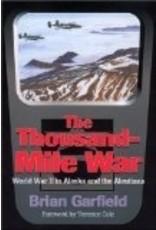 Thousand-Mile War: World War II in Alaska and the Aleutians, - Garfield, Brian