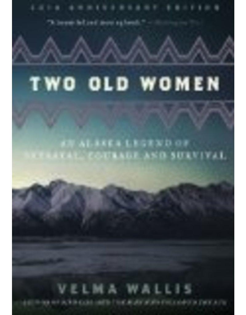 Two Old Womwn;,20th Anv. edition - Wallis, Velma