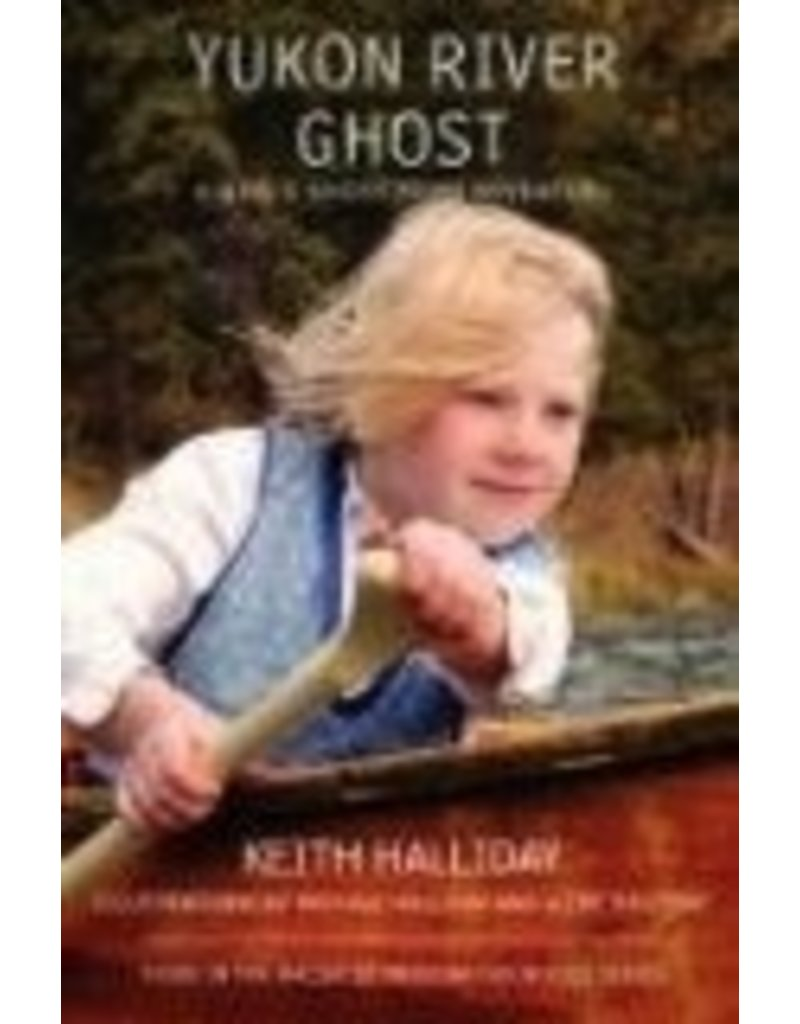 Yukon River Ghost,a Girl's Ghost Town Adventure - Halliday, Keith