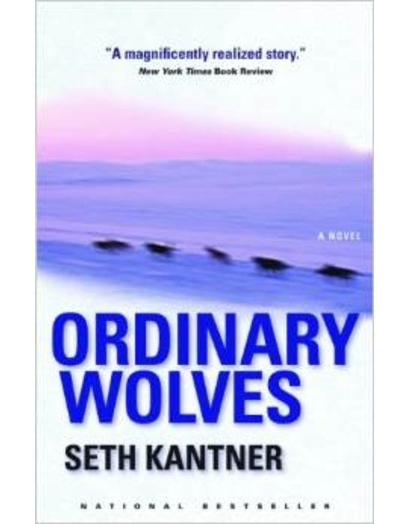 Ordinary Wolves - Kantner, Seth