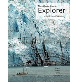 The Alaska Cruise Explorer -- Upton, Joe