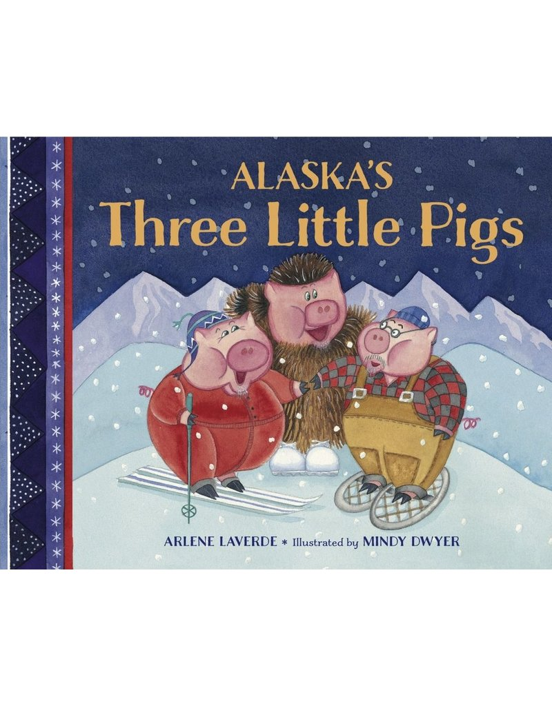 Alaska's Three Little Pigs (bdbk) - Laverde, Arlene