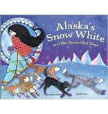 Alaska's Snow White and her Seven Sled Dogs - Dwyer, Mindy