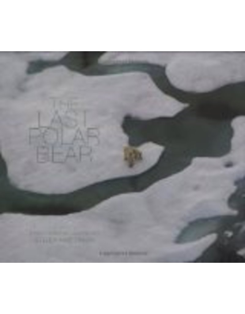 Last Polar Bear, the - Steve Kazlowski